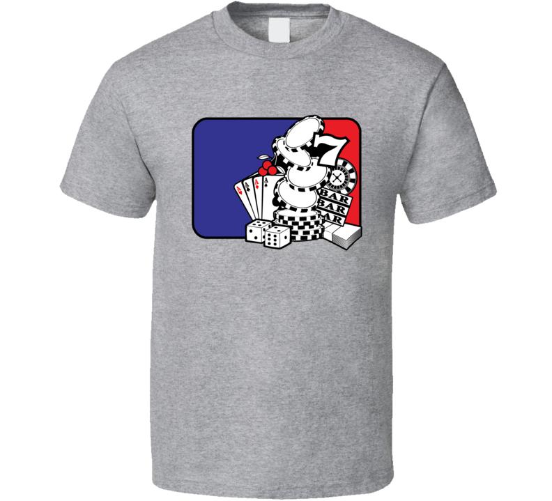 Major League Gambling Addicted Poker Player Casino Games T Shirt