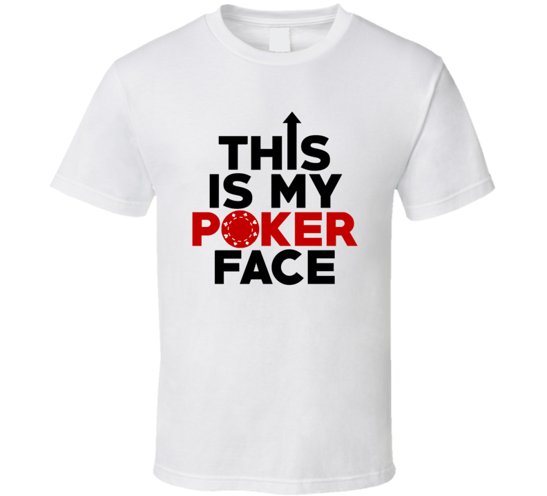 This Is My Poker Face Funny Las Vegas Casino Gambling Party T Shirt