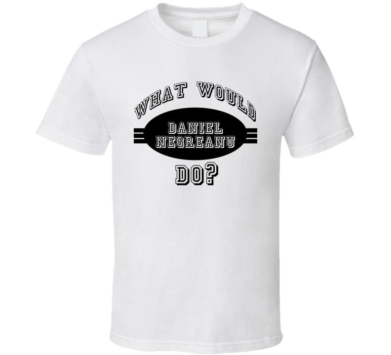 What Would Daniel Negreanu Do Funny Poker Player Parody T Shirt