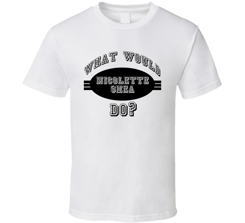What Would Nicolette Shea Do Funny Poker Player Parody T Shirt