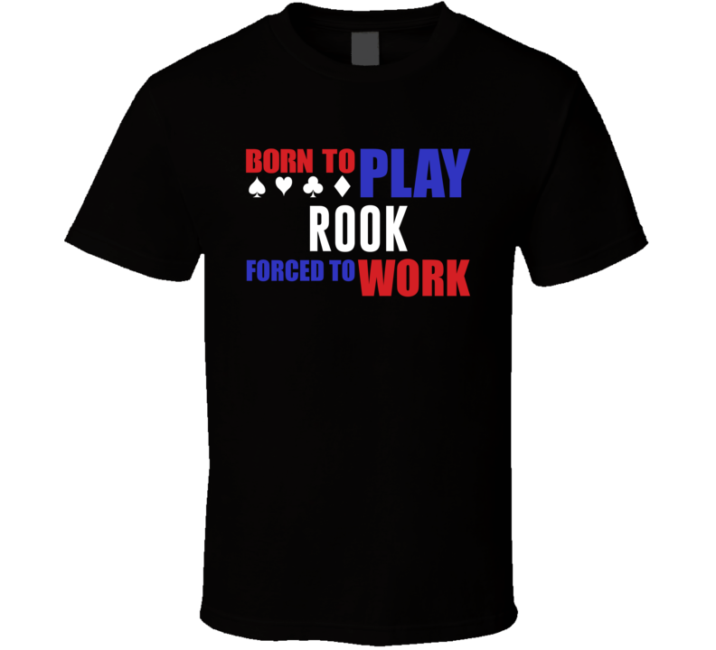 Born To Play Rook Card Games T Shirt