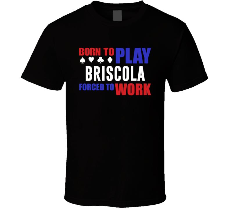 Born To Play Briscola  Card Games T Shirt