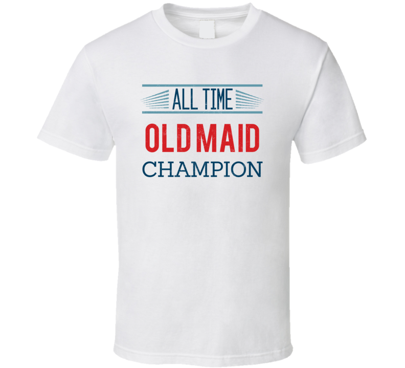 All Time  Old Maid  Champion Card Games T Shirt