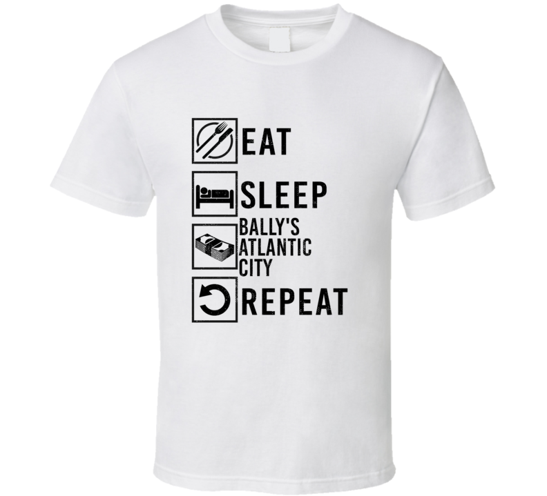 Eat Sleep Gamble Repeat Bally's Atlantic City Gambling T Shirt