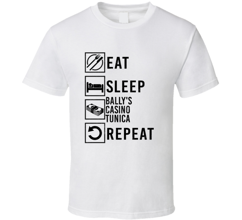 Eat Sleep Gamble Repeat Bally's Casino Tunica Gambling T Shirt