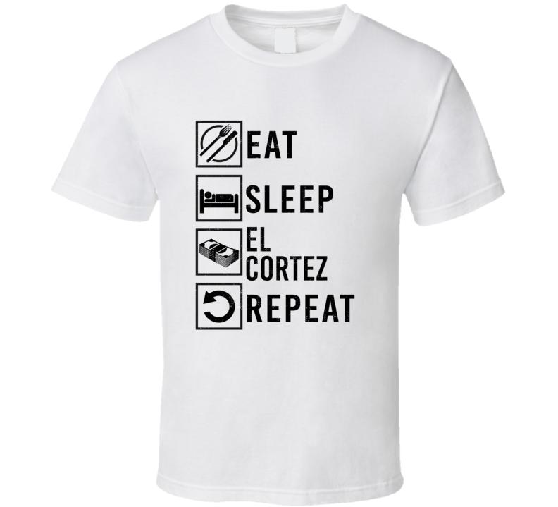 Eat Sleep Gamble Repeat El Cortez GamblingT Shirt