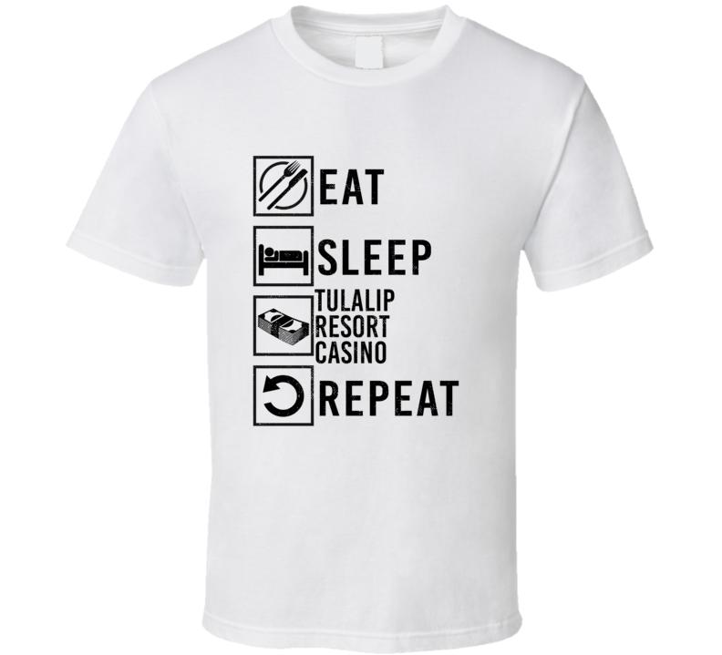 Eat Sleep Gamble Repeat Tulalip Resort Casino Gambling T Shirt