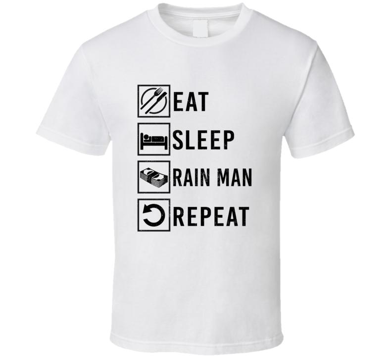 Rain Man Eat Sleep Gamble Repeat Movie T Shirt
