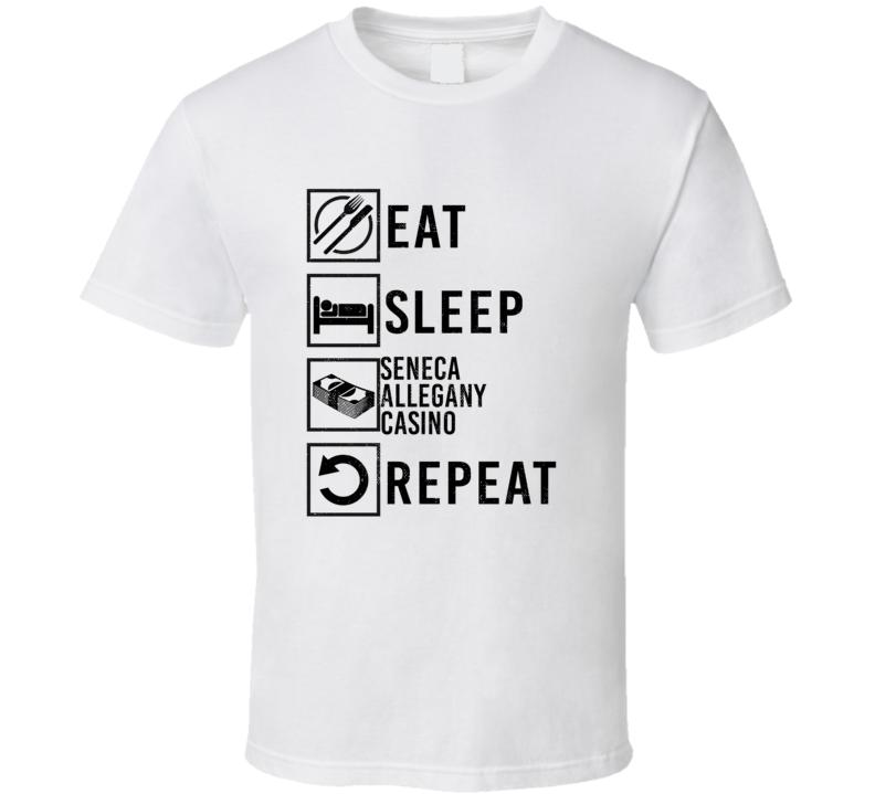 Eat Sleep Gamble Repeat Seneca Allegany Casino Gambling T Shirt