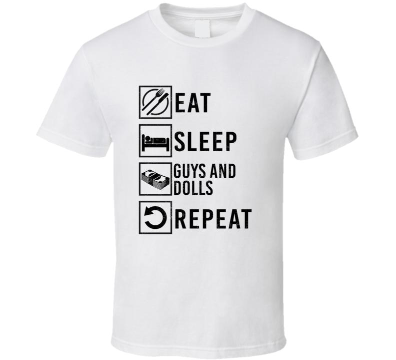Guys and Dolls Eat Sleep Gamble Repeat Movie T Shirt