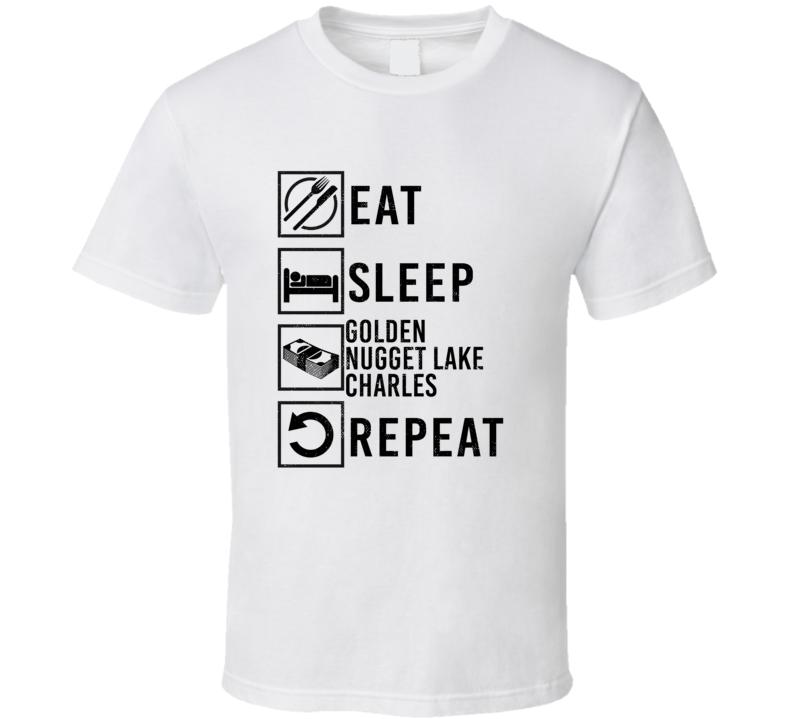 Eat Sleep Gamble Repeat Golden Nugget Lake Charles Gambling T Shirt