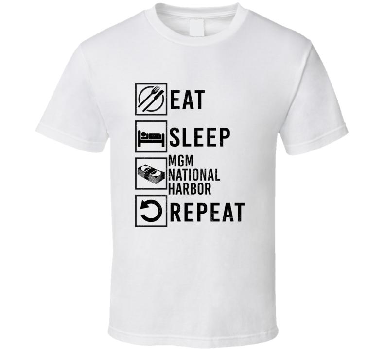 Eat Sleep Gamble Repeat Mgm National Harbor GamblingT Shirt