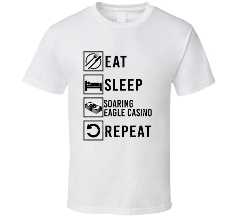 Eat Sleep Gamble Repeat Soaring Eagle Casino GamblingT Shirt