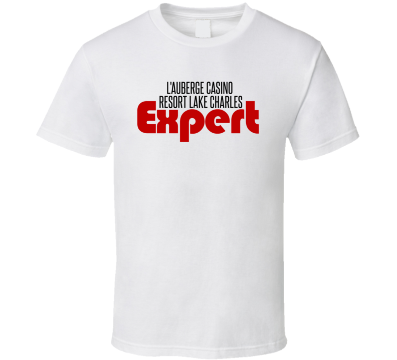 Expert L'Auberge Casino Resort Lake Charles Gambling T Shirt