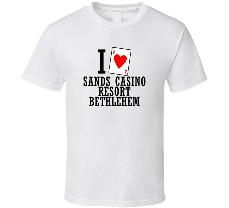 I Heart Sands Casino Resort Bethlehem Gambling T Shirt