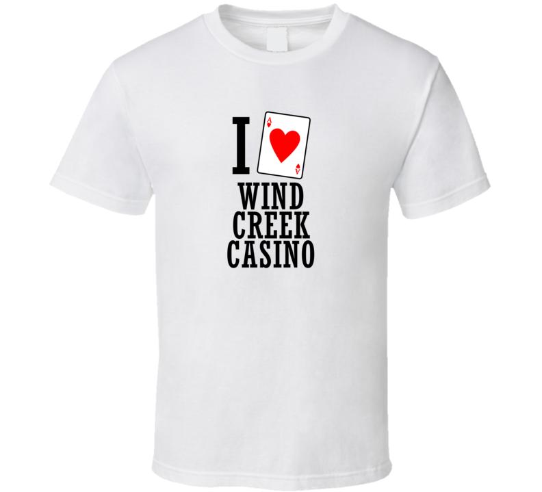 I Heart Wind Creek Casino Gambling T Shirt