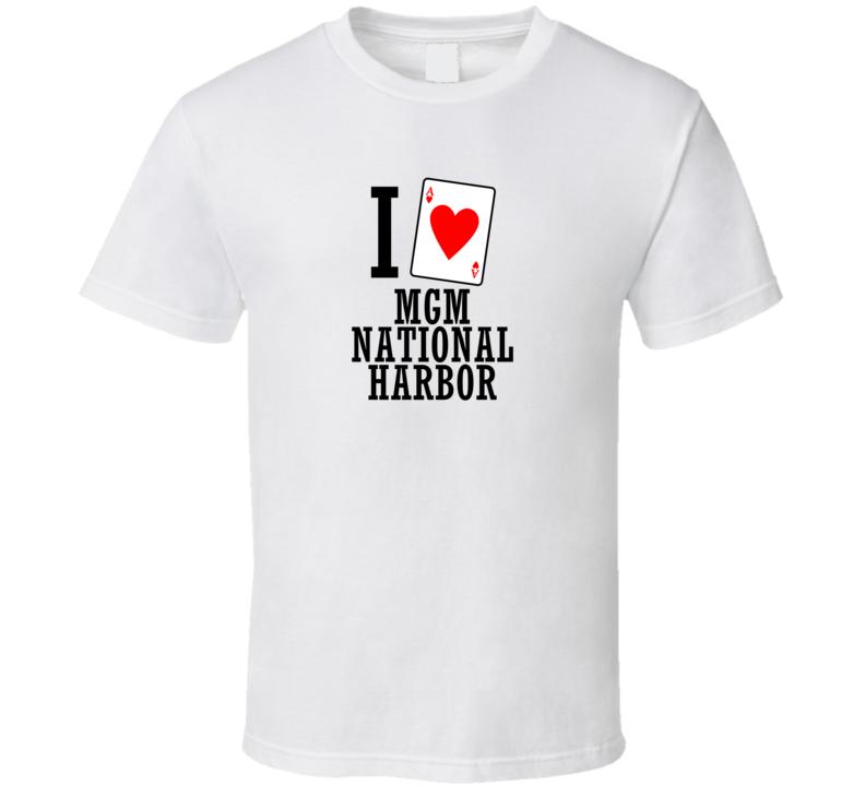 I Heart Mgm National Harbor Gambling T Shirt