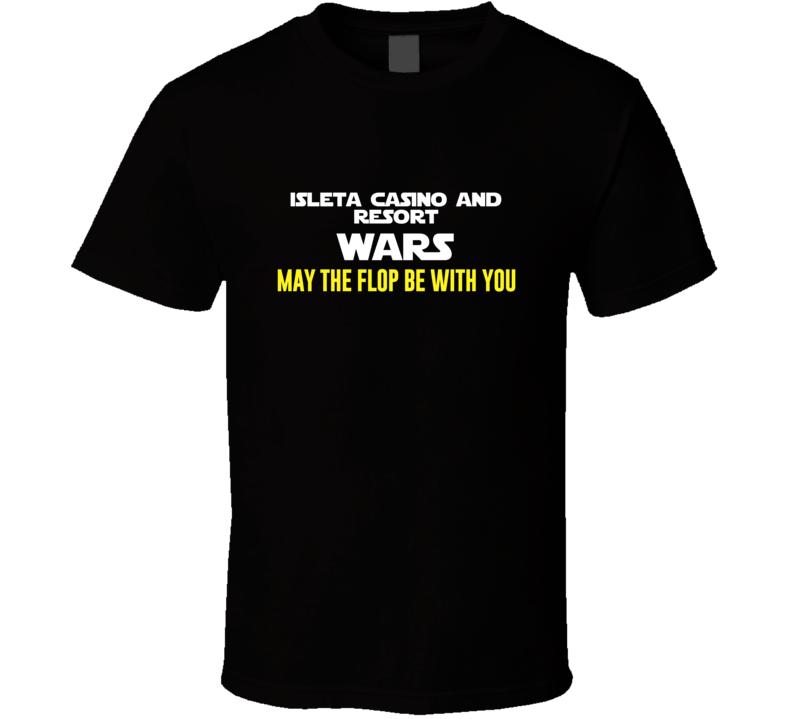 Isleta Casino And Resort Wars Gambling T Shirt