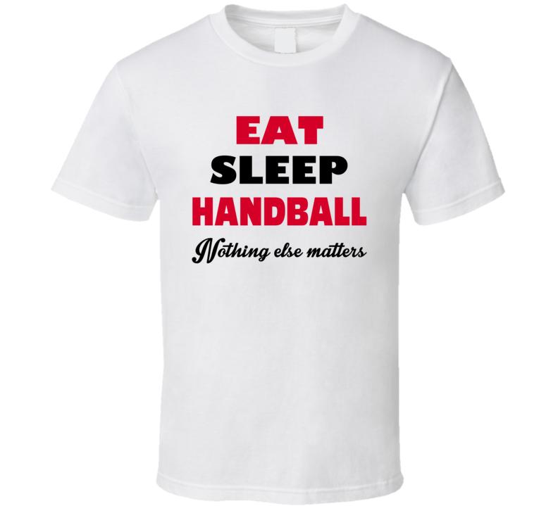 Eat Sleep Handball Fan Tournament T Shirt