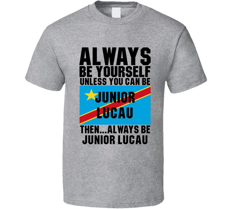 Junior Lucau Always Be Yourself Dr Congo Handball Fan T Shirt