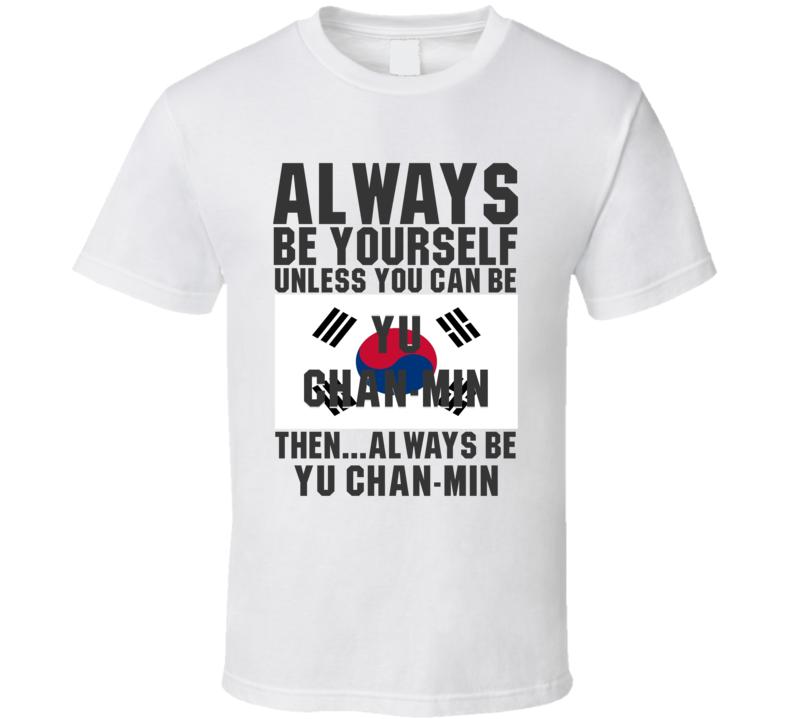Yu Chan-min Always Be Yourself South Korea Handball Fan T Shirt
