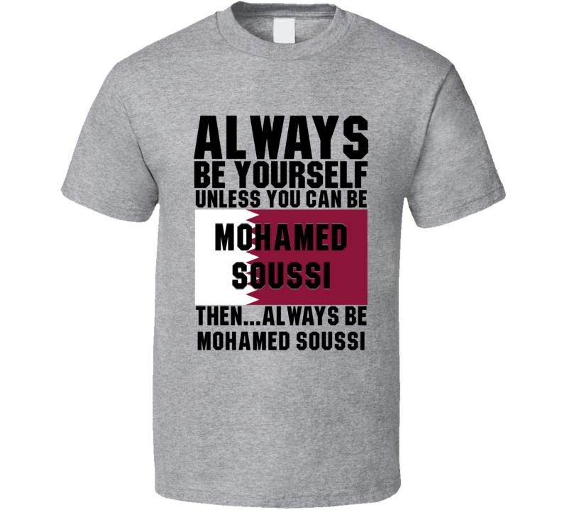 Mohamed Soussi Always Be Yourself Qatar Handball Fan T Shirt