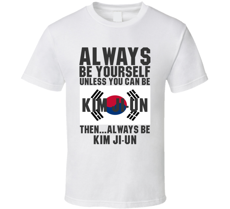 Kim Ji-un Always Be Yourself South Korea Handball Fan T Shirt