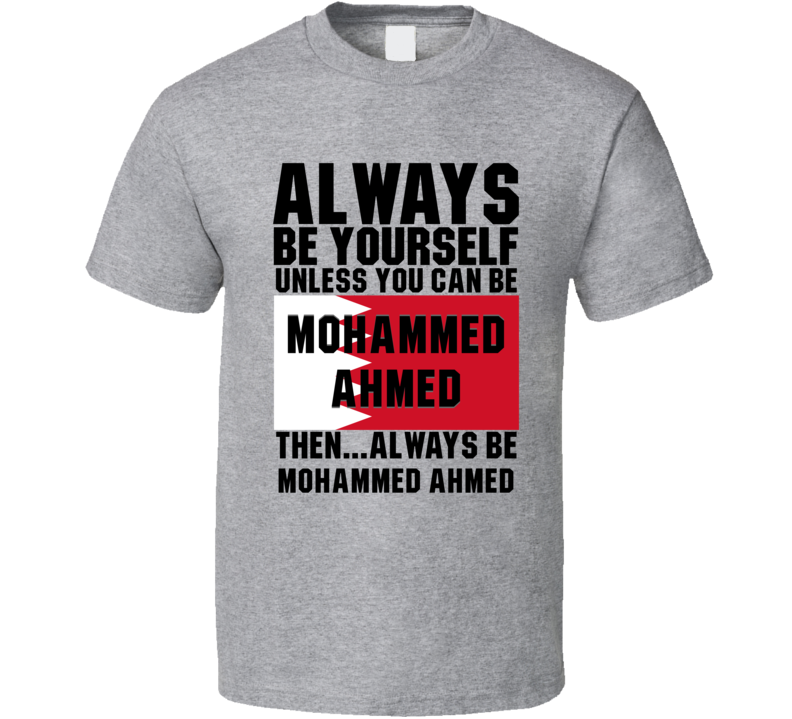 Mohammed Ahmed Always Be Yourself Bahrain Handball Fan T Shirt
