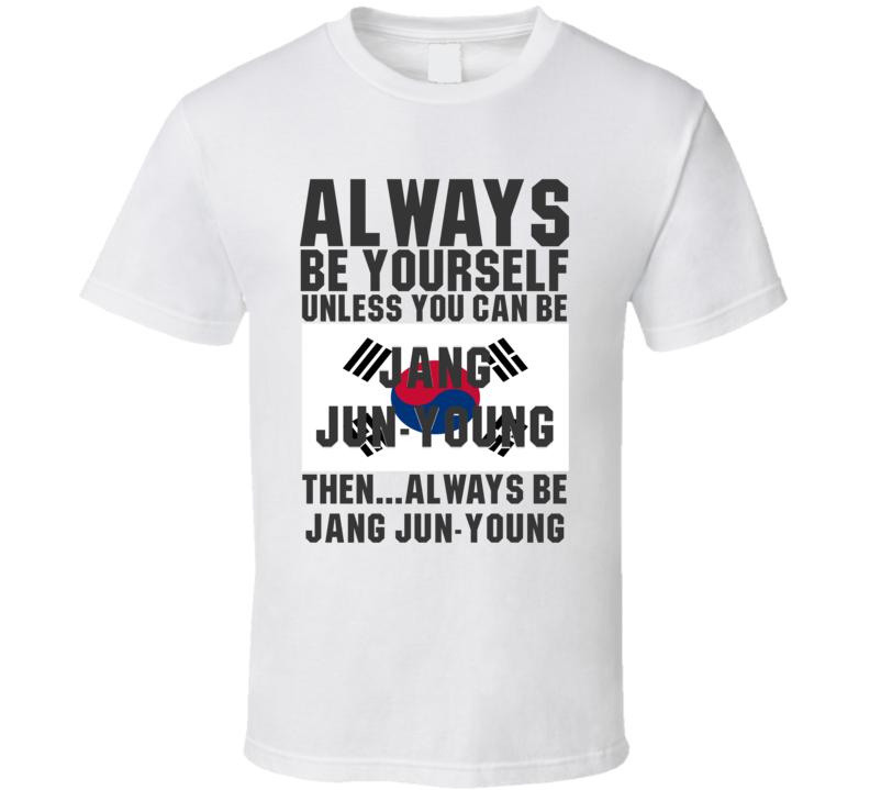 Jang Jun-young Always Be Yourself South Korea Handball Fan T Shirt