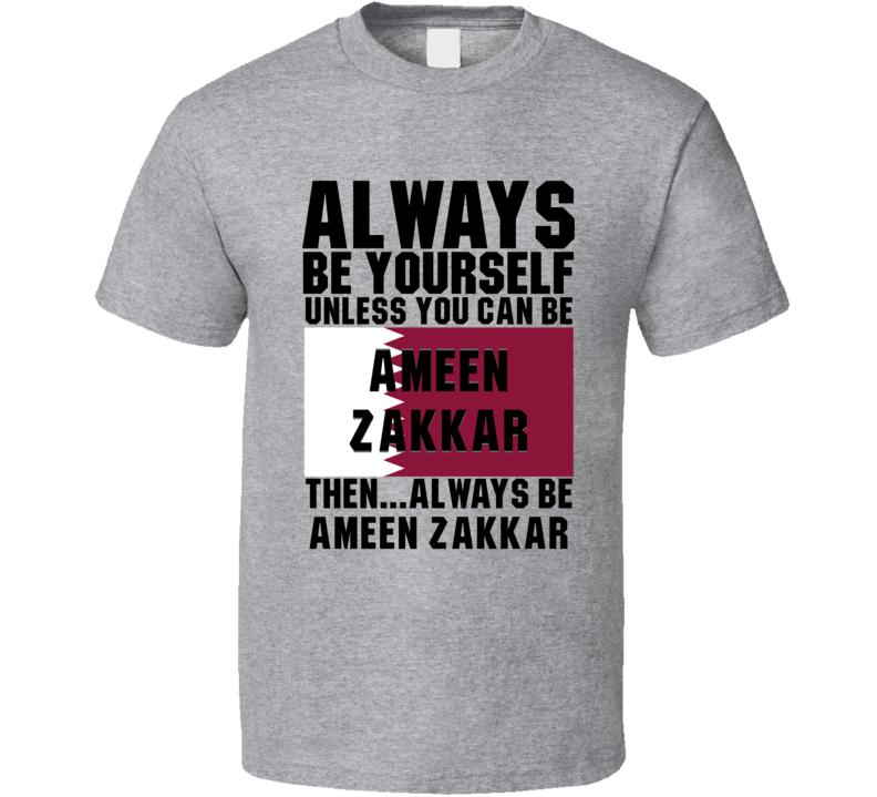 Ameen Zakkar Always Be Yourself Qatar Handball Fan T Shirt