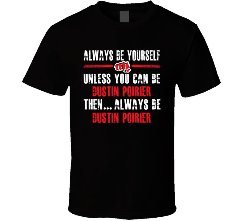 Always Be Dustin Poirier Mma Fan Essential T Shirt