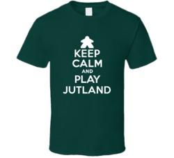 Keep Calm And Play Jutland Board Game T Shirt