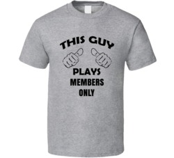 This Guy Plays Members Only Board Game T Shirt
