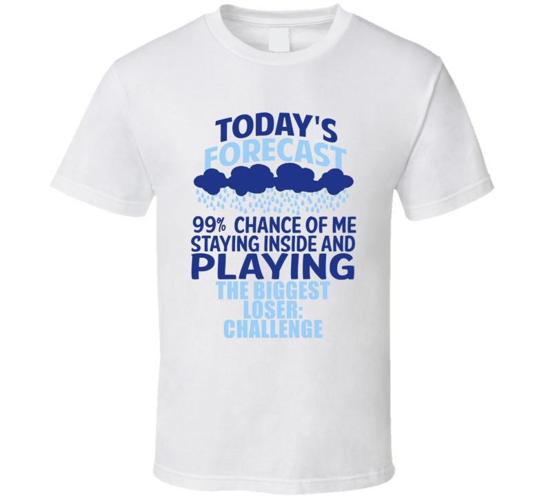 Todays Forecast The Biggest Loser: Challenge Wii Video Game T Shirt