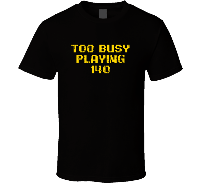 Busy Playing 140 Xbox One Video Game T Shirt
