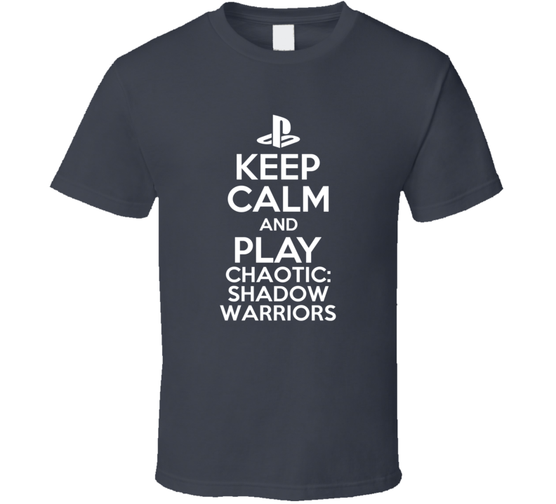 Chaotic Shadow Warriors PS3 Video Game Keep Calm Play T Shirt