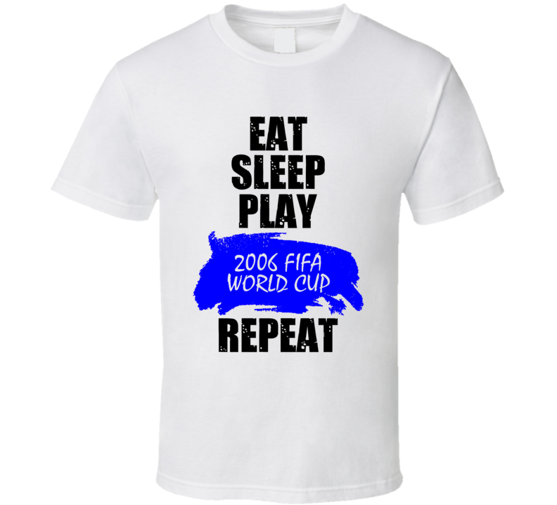 Eat Sleep Play 2006 FIFA World Cup Xbox 360 Video Game T Shirt