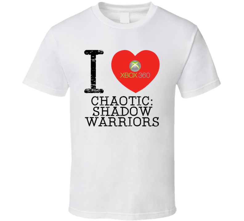 I Love Heart Chaotic Shadow Warriors Xbox 360 Video Game T Shirt
