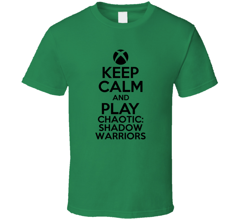 Keep Calm Play Chaotic Shadow Warriors Xbox 360 Video Game T Shirt