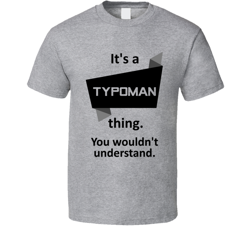 Its A Thing Typoman Xbox One Video Game T Shirt