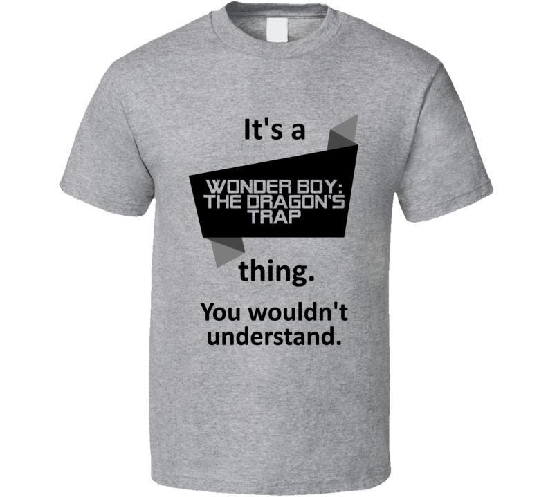 Its A Thing Wonder Boy Dragons Trap Xbox One Video Game T Shirt