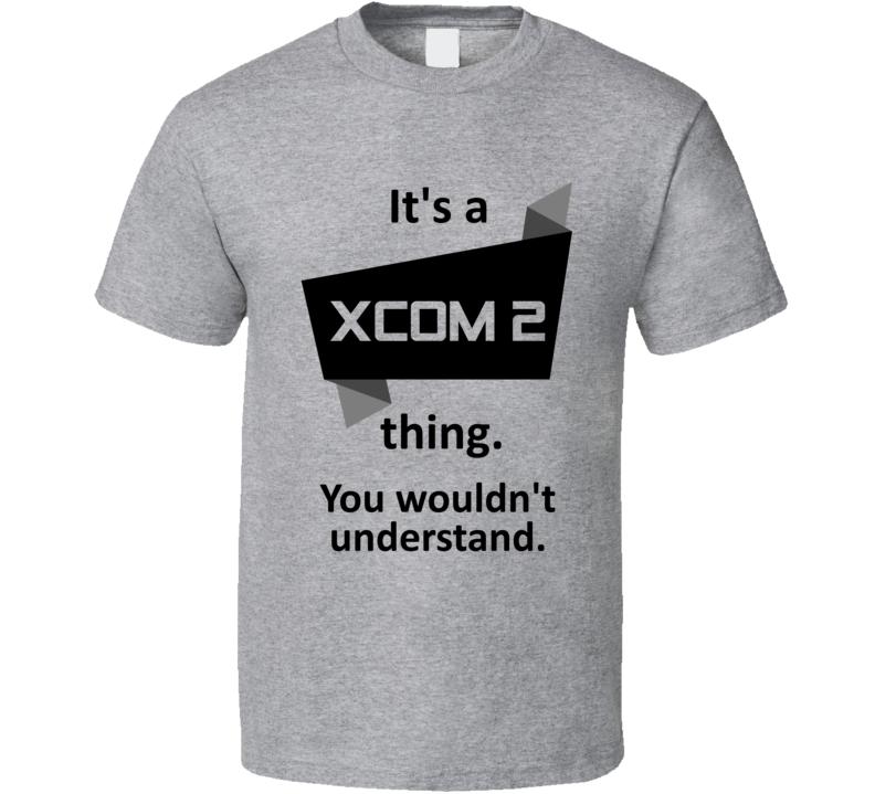Its A Thing XCOM 2 Xbox One Video Game T Shirt