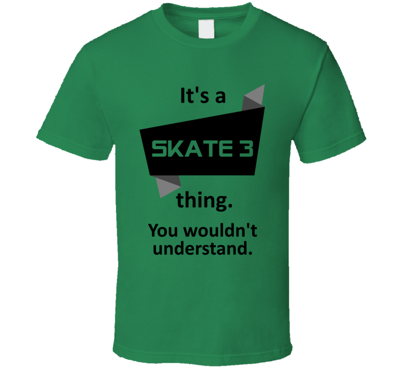 Its A Thing Skate 3 Xbox 360 Video Game T Shirt