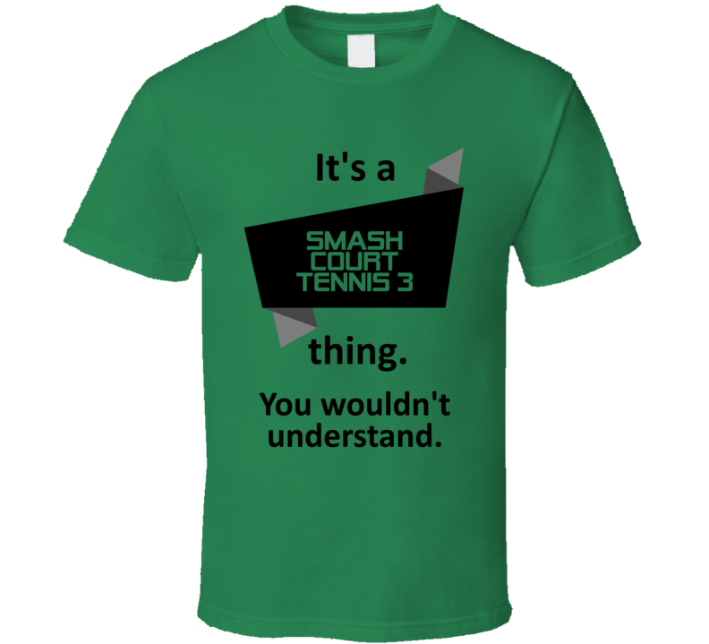 Its A Thing Smash Court Tennis 3 Xbox 360 Video Game T Shirt