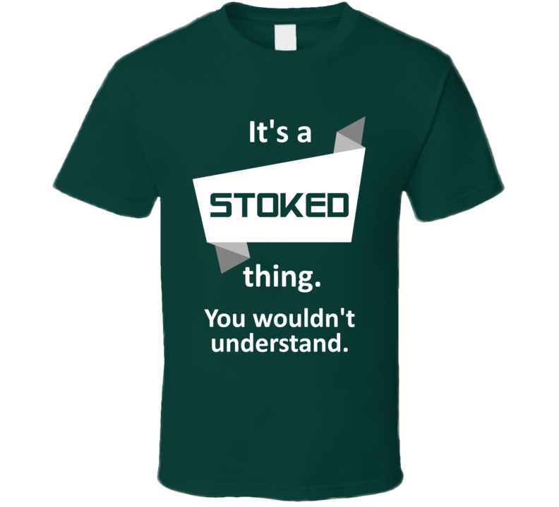 Stoked Xbox 360 Video Game Its A Thing T Shirt