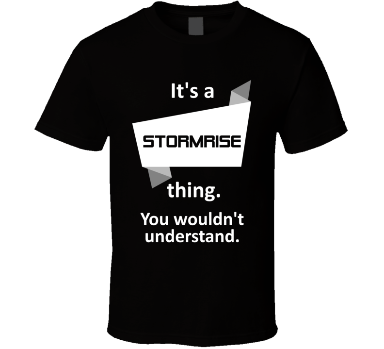 Stormrise Xbox 360 Video Game Its A Thing T Shirt