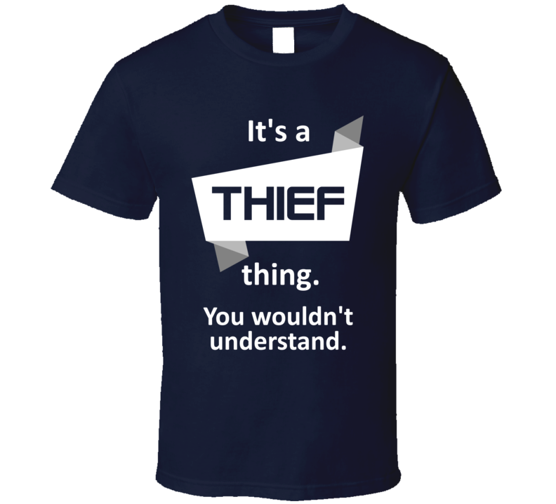 Thief Xbox 360 Video Game Its A Thing T Shirt