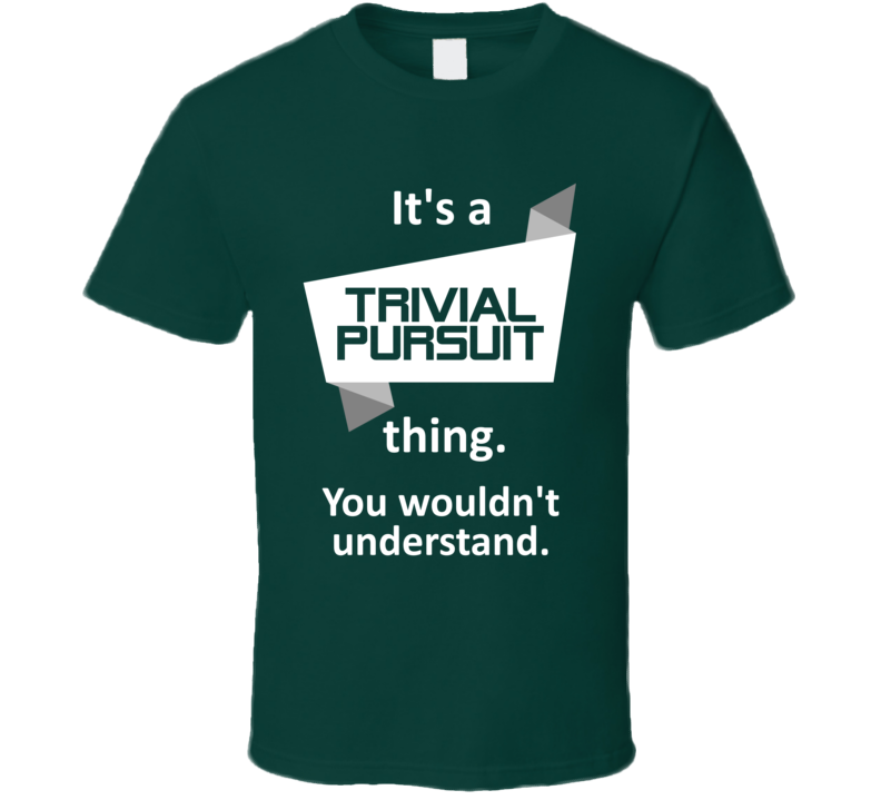 Trivial Pursuit Xbox 360 Video Game Its A Thing T Shirt