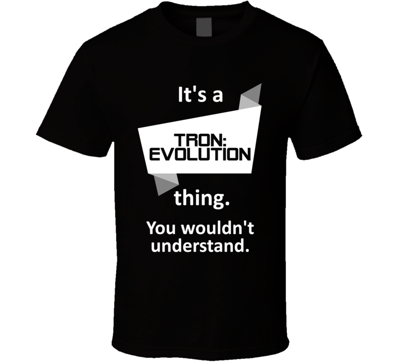 Tron Evolution Xbox 360 Video Game Its A Thing T Shirt