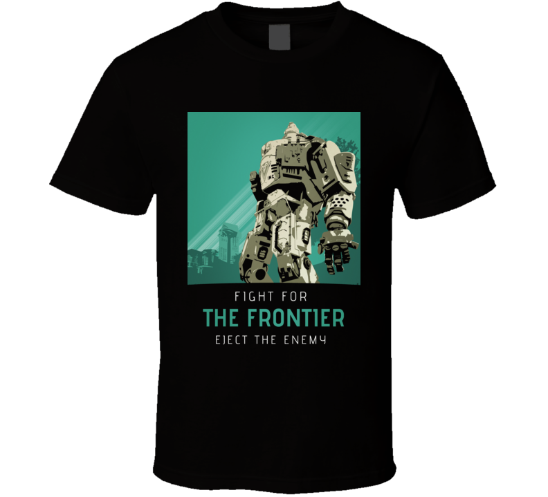 Titanfall 2 Video Game Fight For Frontier Propaganda Poster T Shirt